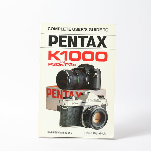 Complete User's Guide to Pentax K1000 & P30n/P3n
