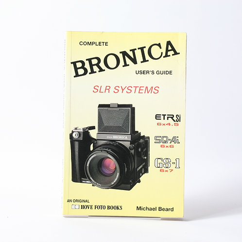 Complete Bronica User's Guide SLR Systems