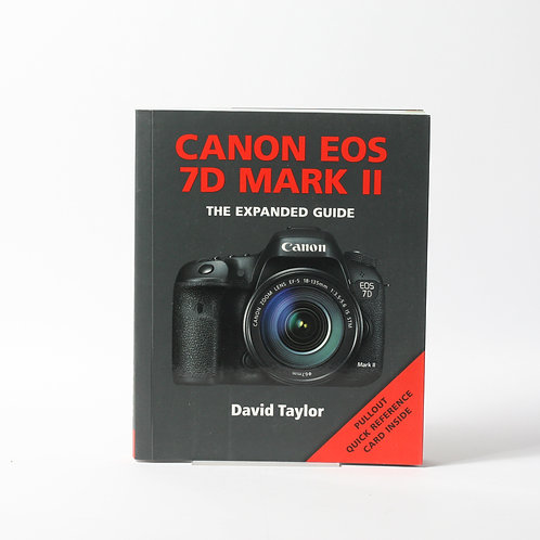 Canon EOS 7D Mark II Expanded Guide