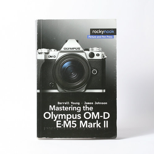 Rockynook Mastering the Olympus OM-D E-M5 Mark II