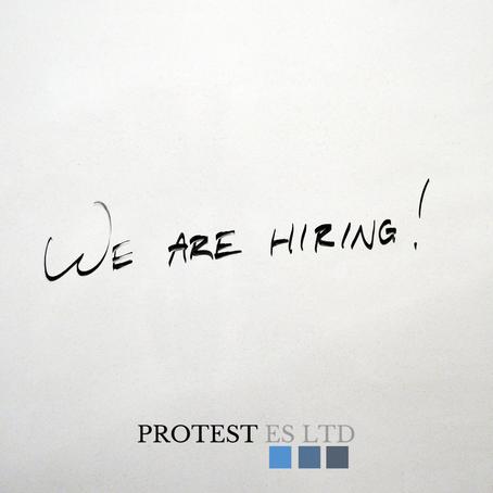 Protest ES Ltd Now Recruiting!