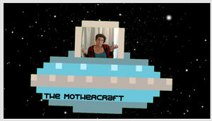 Blast off with Mothercraft