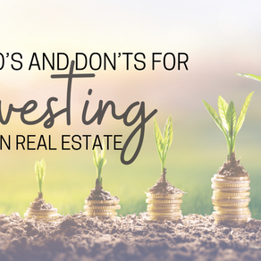The Do's and Don'ts for Investing in Real Estate