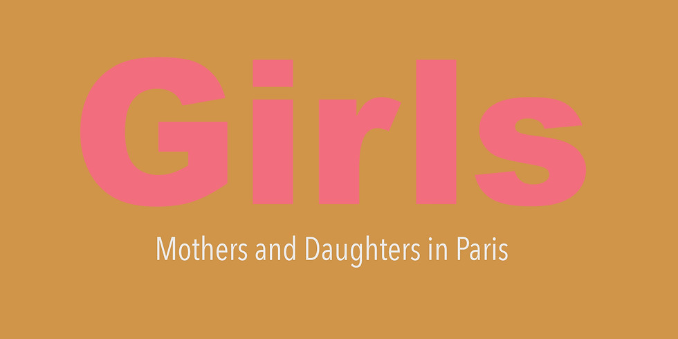 Girl: Mothers and Daughters in Paris