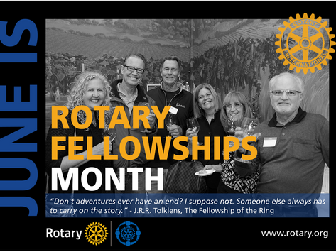 June - Rotary Fellowships Month