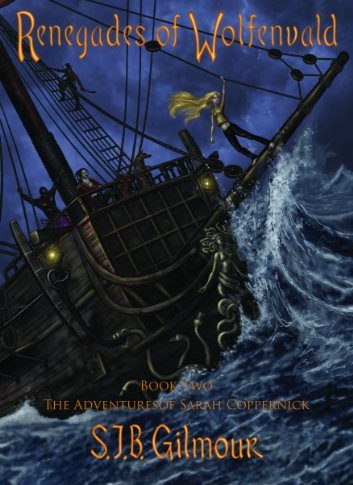 Renegades Of Wolfenvald, Book Two of The Adventures of Sarah Coppernick