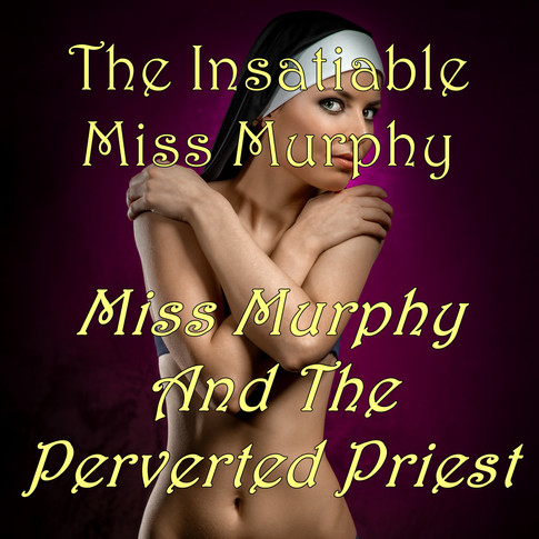 Miss Murphy And The Perverted Priest