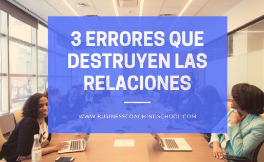 3 errores que destruyen las relaciones