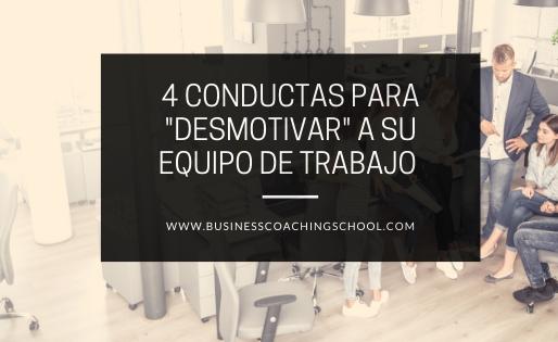 """4 Conductas para """"desmotivar"""" a su equipo de trabajo"""