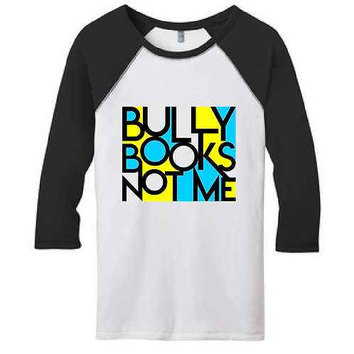 ''Bully Books and not me'' T-SHIRT