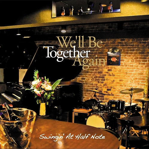We'll Be Together Again / Half Note Artists Collective