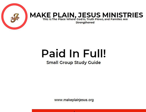 Paid In Full! - Small Group Study Guide