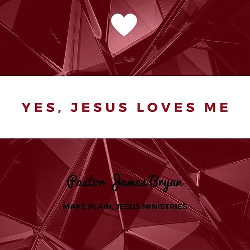 Yes, Jesus Loves Me