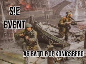 [S!E Event #6] - The Battle of Königsberg