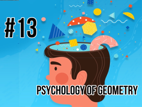 [S!E Event #13] - Psychology of Geometry