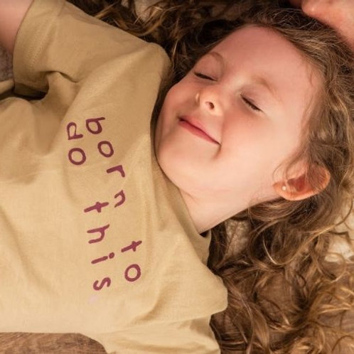 "T-shirt infantil ""Born to do this"""