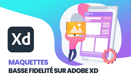 maquettes-basse-fidelite-adobe-xd.png