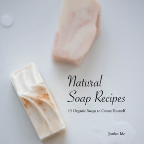 Available in English『Natural Soap Recipes: 15 Organic Soaps to Create Yourself』