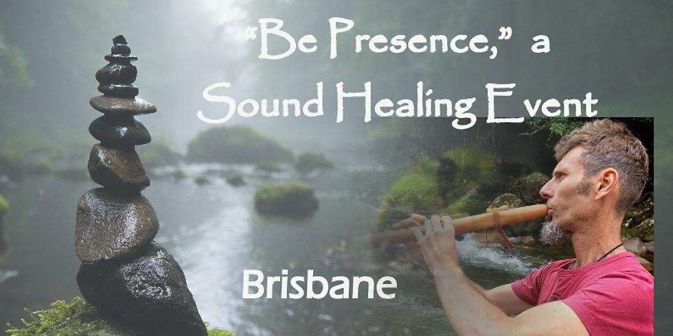 """Be Presence"" - A Sound Healing Event (Brisbane)"
