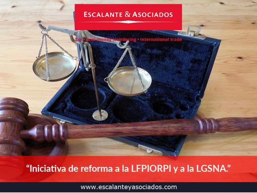 """Iniciativa de reforma a la LFPIORPI y a la LGSNA."""
