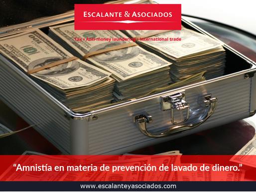 Amnistía en materia de prevención de lavado de dinero.