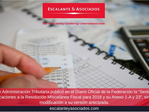 """""""Sexta Resolución de Modificaciones a la Resolución Miscelánea Fiscal para 2018 y su Anexo 1-A y 23"""""""