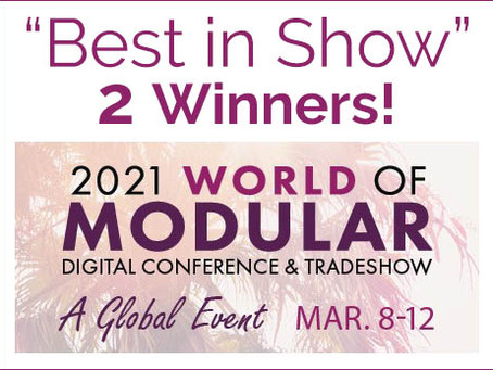 "Two ""Best in Show"" Winners at 2021 World of Modular!"