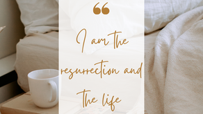 """Introducing Jesus: """"I am the resurrection and the life"""""""