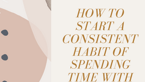 How to start a consistent habit of spending time with God
