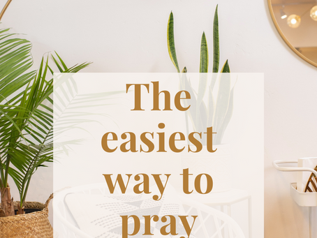 The Easiest Way to Pray