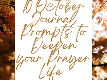 10 October Journal Prompts to Deepen your Prayer Life