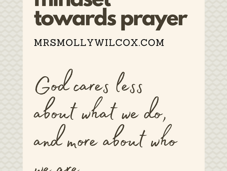 Why You Need to Change your Mindset towards Prayer