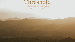Introducing Threshold: Entering into a Holy Place