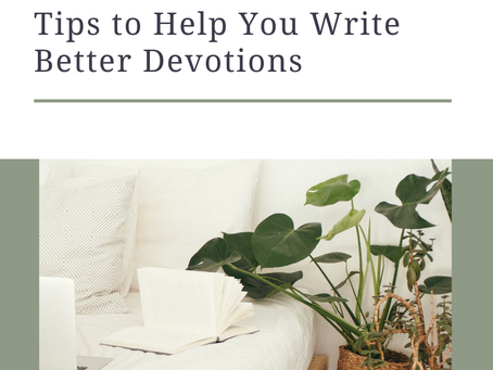 5 Tips to Help You Write Better Devotions