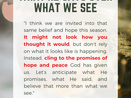 What He Says Over What We See