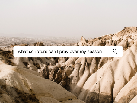 Scriptures to Pray Over your Season of Life