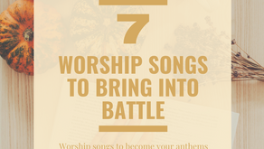 Worship Songs to Bring into Battle