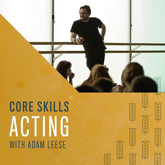 Core Acting Skills - Adam Leese