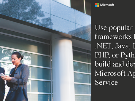 Use popular frameworks like .NET, Java, Ruby, PHP, or Python to build and deploy with Microsoft App
