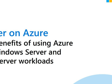 Better on Azure: The benefits of using Azure for Windows Server and SQL Server workloads
