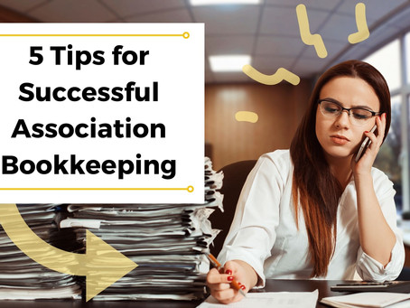 5 Tips for Successful Association Bookkeeping