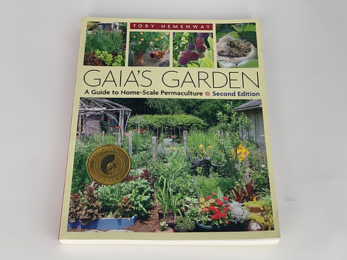 Gaia's Garden, A Guide to Home-Scale Permaculture by Toby Hemenway