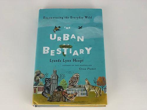 Urban Bestiary, Encountering the Everyday Wild by Lyanda Lynn Haupt