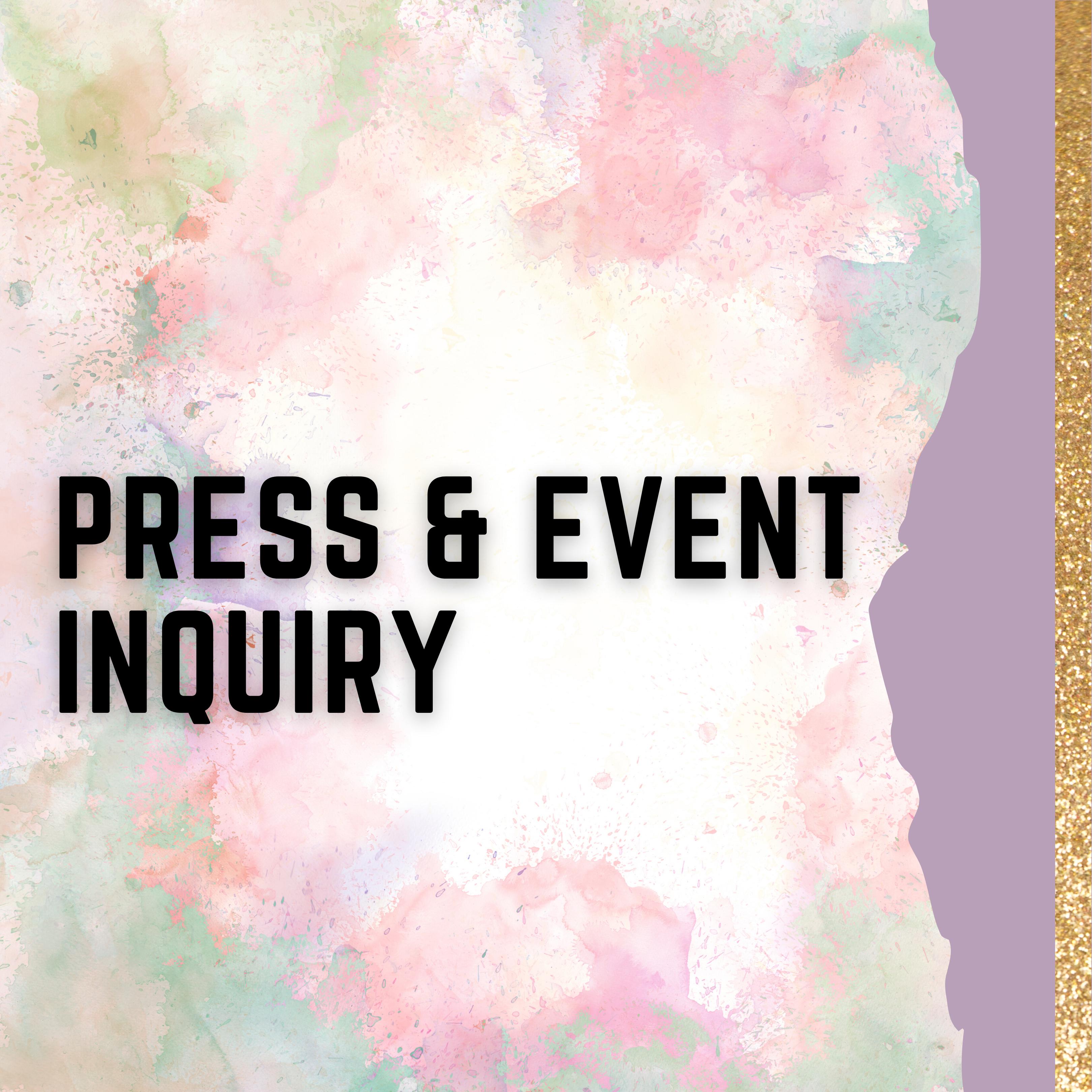 PRESS & EVENT INQUIRY