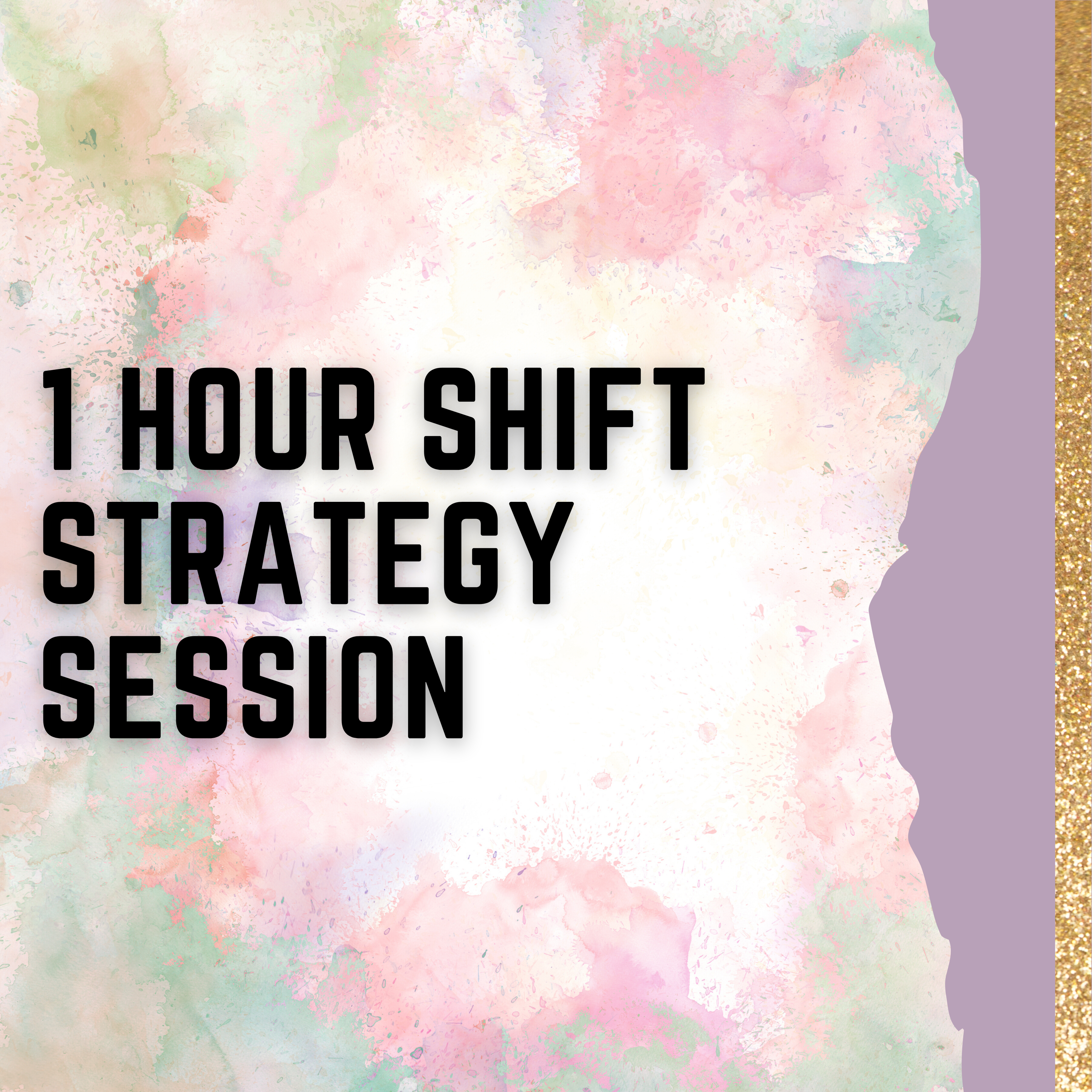 1 HOUR SHiFT STRATEGY SESSION