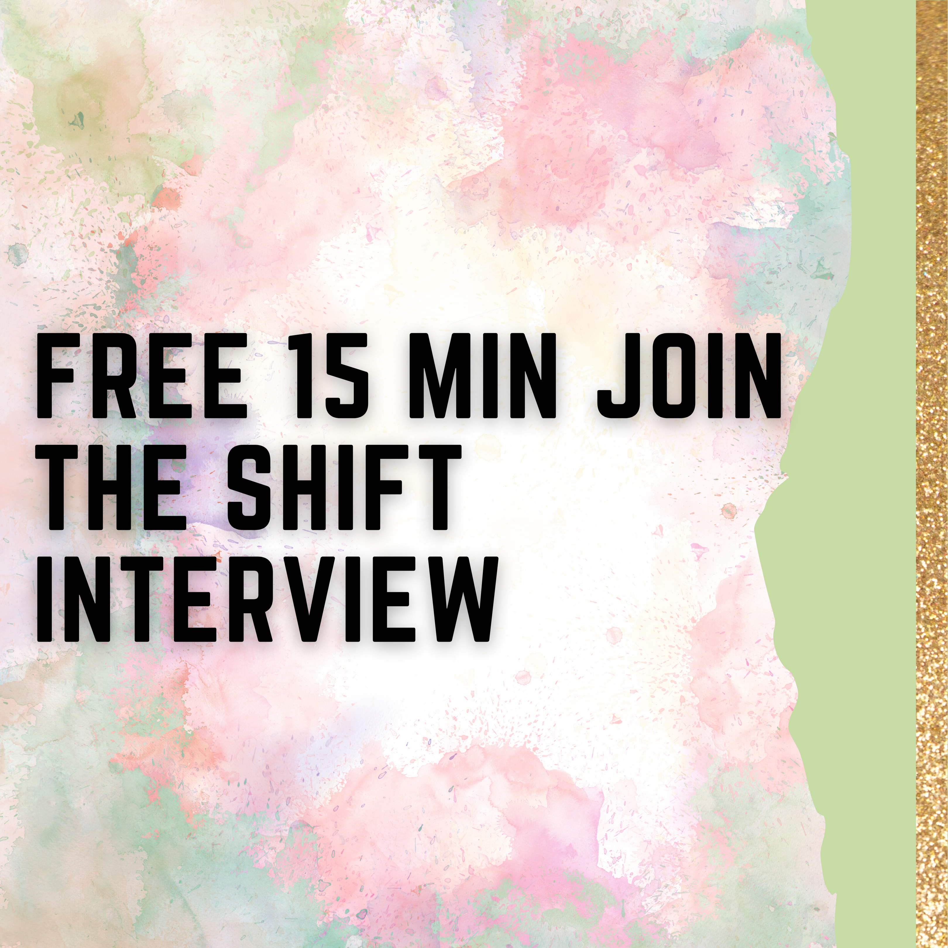 15 MIN JOIN THE SHiFT INTERVIEW