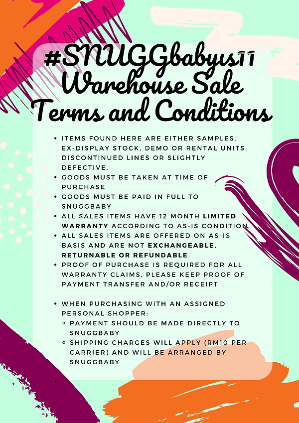 #SNUGGbabyis11 Warehouse sale Terms and
