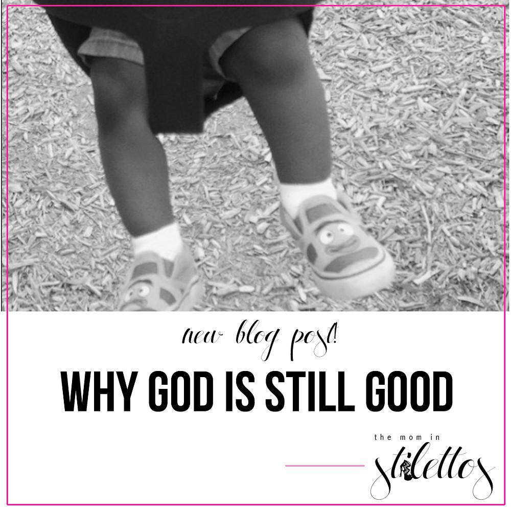 New Blog Post! Why God is Still Good