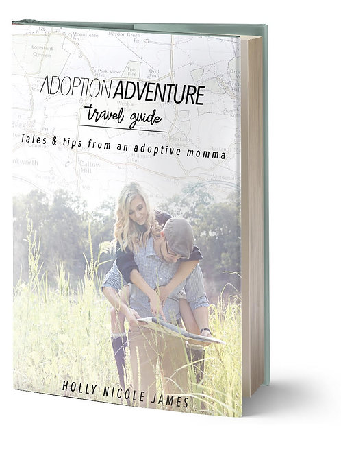 Adoption Adventure Travel Guide: Tales & Tips from an Adoptive Momma