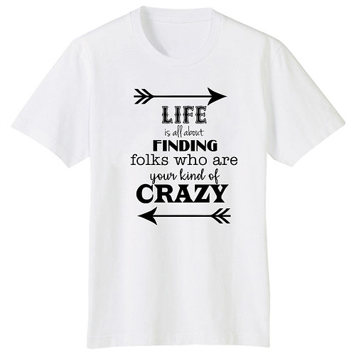 Your kind of Crazy T-Shirt